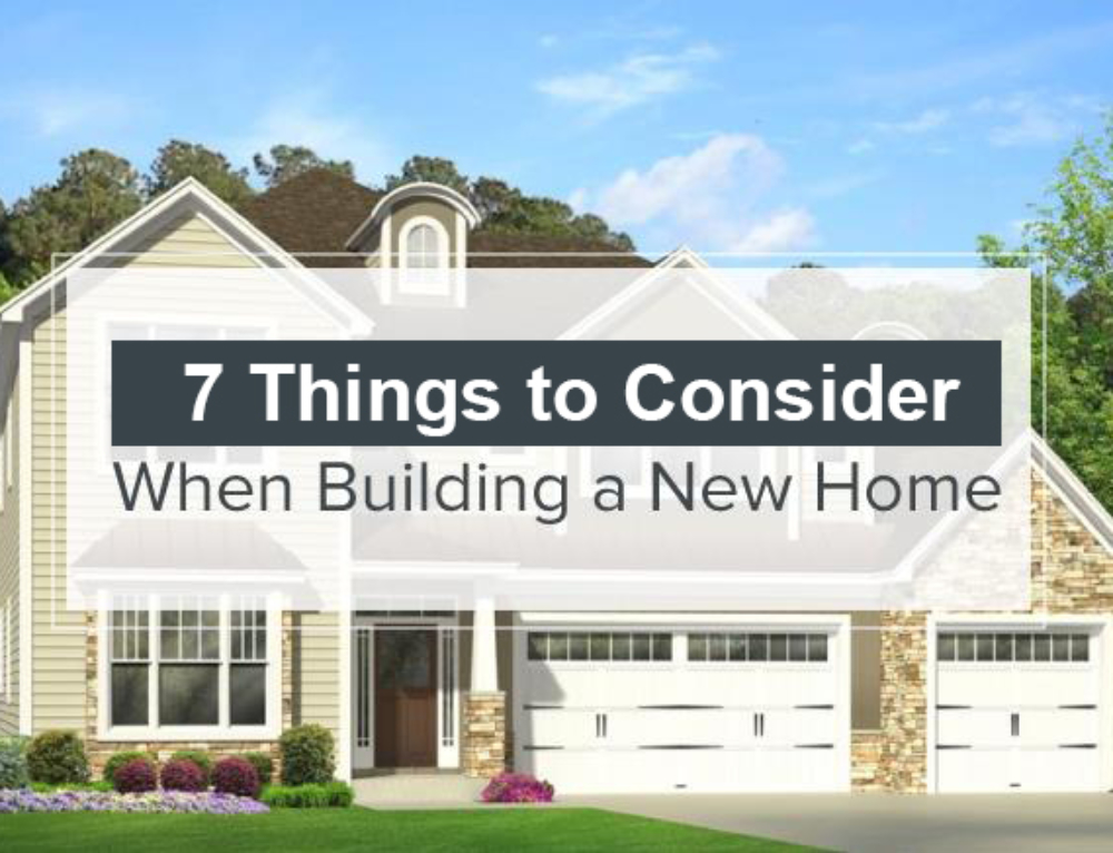 7 Things to Consider When Building a New Home